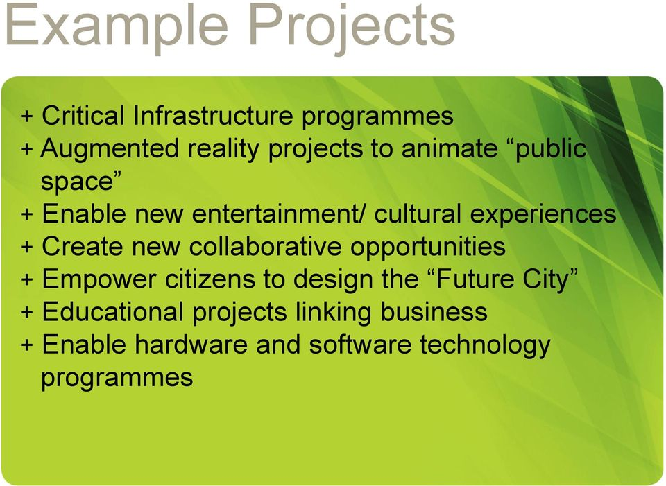 new collaborative opportunities + Empower citizens to design the Future City +