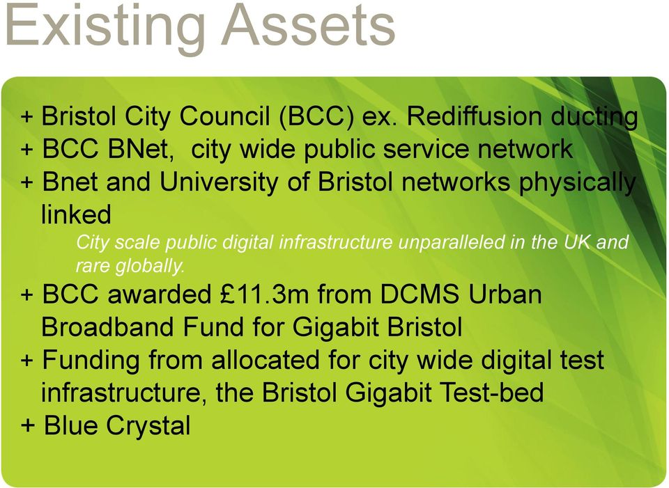 physically linked City scale public digital infrastructure unparalleled in the UK and rare globally.