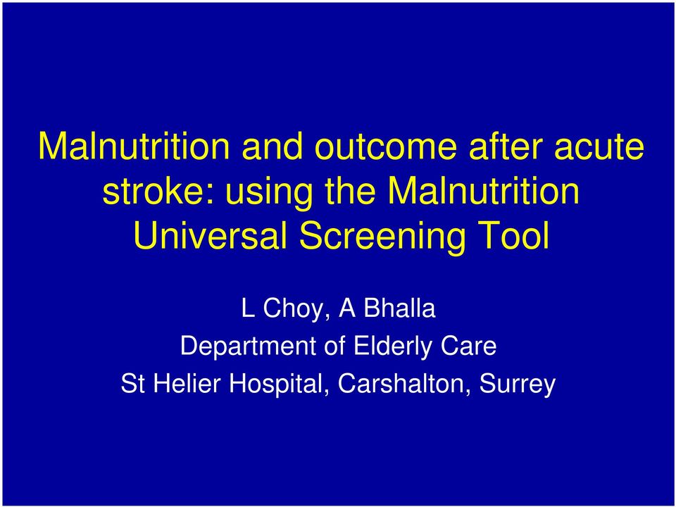 Screening Tool L Choy, A Bhalla Department
