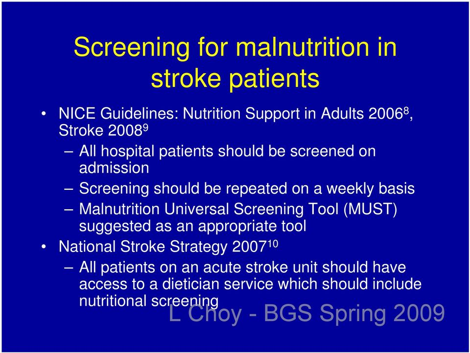 Malnutrition Universal Screening Tool (MUST) suggested as an appropriate tool National Stroke Strategy 2007 10