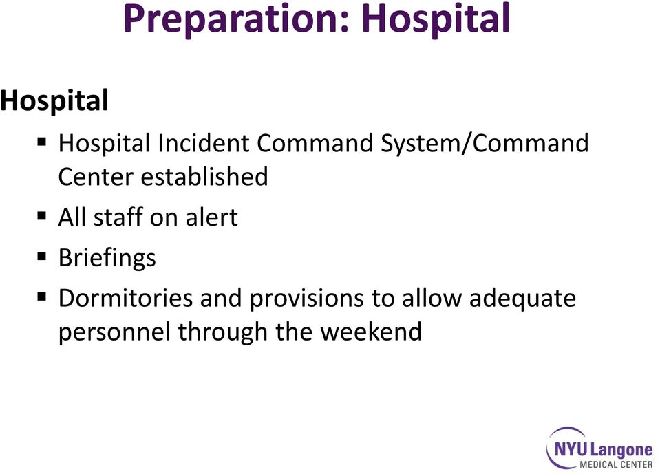 staff on alert Briefings Dormitories and