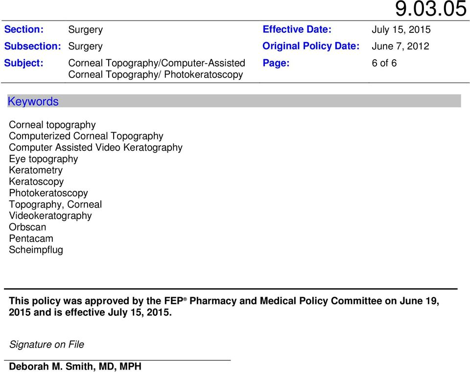 Orbscan Pentacam Scheimpflug Page: 6 of 6 This policy was approved by the FEP Pharmacy and Medical