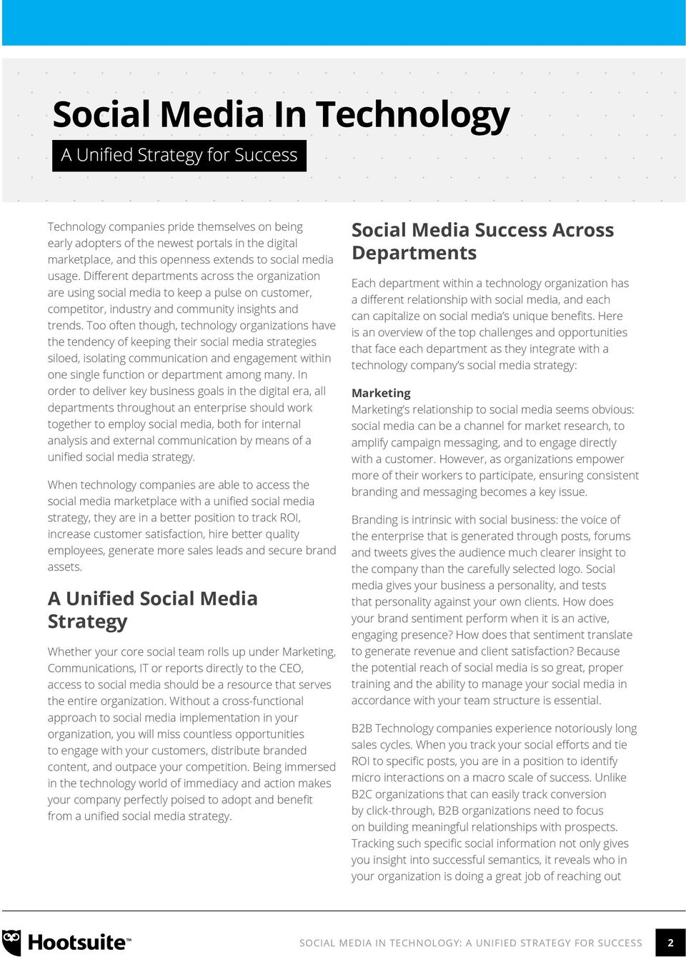 Too often though, technology organizations have the tendency of keeping their social media strategies siloed, isolating communication and engagement within one single function or department among