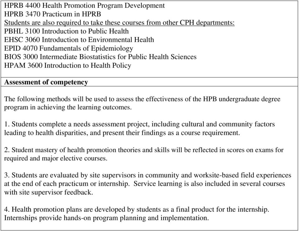 competency The following methods will be used to assess the effectiveness of the HPB undergraduate degree program in achieving the learning outcomes. 1.
