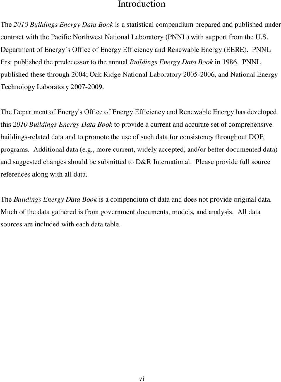 PNNL published these through 2004; Oak Ridge National Laboratory 2005-2006, and National Energy Technology Laboratory 2007-2009.