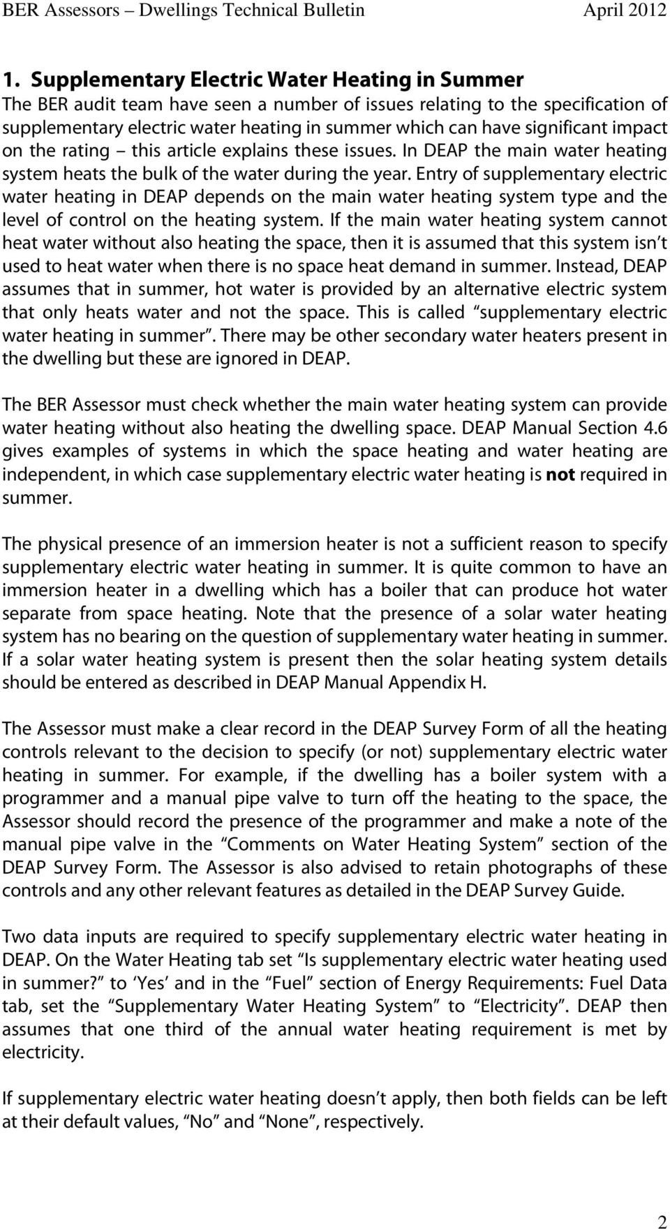 Entry of supplementary electric water heating in DEAP depends on the main water heating system type and the level of control on the heating system.