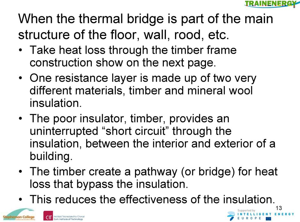 One resistance layer is made up of two very different materials, timber and mineral wool insulation.