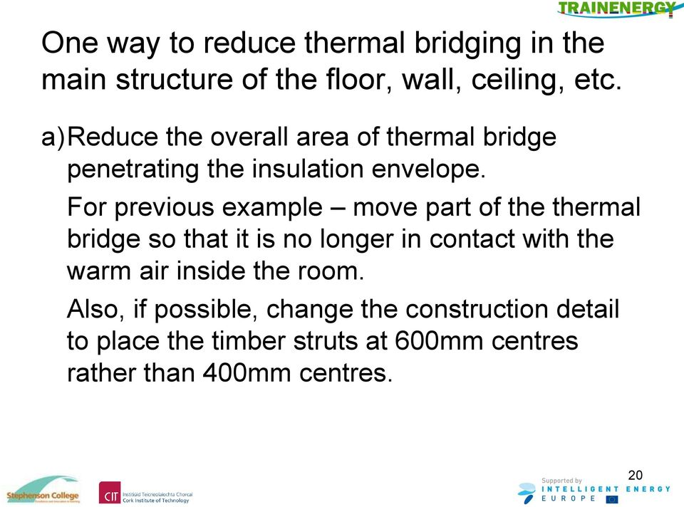 For previous example move part of the thermal bridge so that it is no longer in contact with the warm