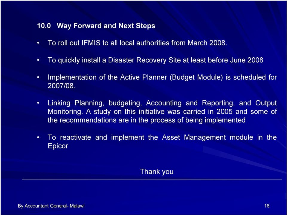 for 2007/08. Linking Planning, budgeting, Accounting and Reporting, and Output Monitoring.