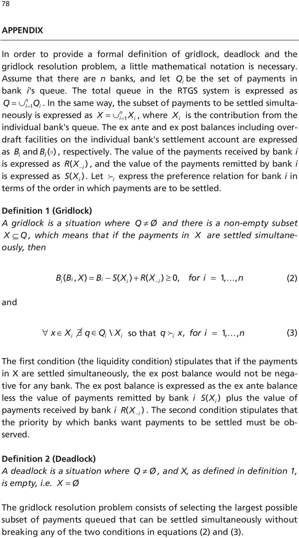 In the same way, the subset of payments to be settled simultaneously is expressed as X = n i= 1Xi, where X i is the contribution from the individual bank's queue.