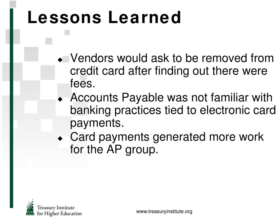 Accounts Payable was not familiar with banking practices
