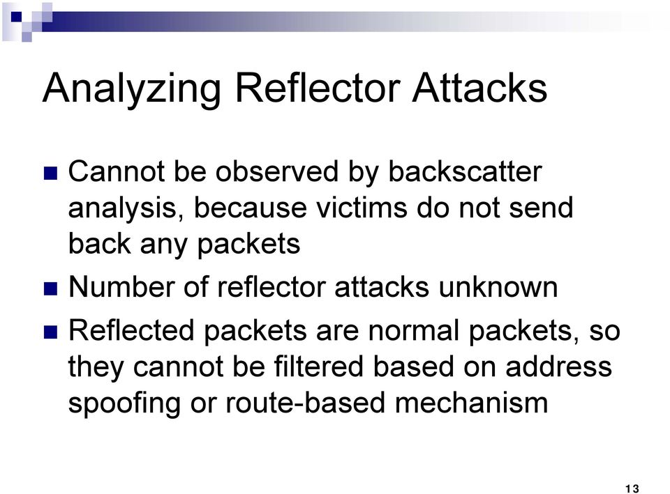 reflector attacks unknown Reflected packets are normal packets, so