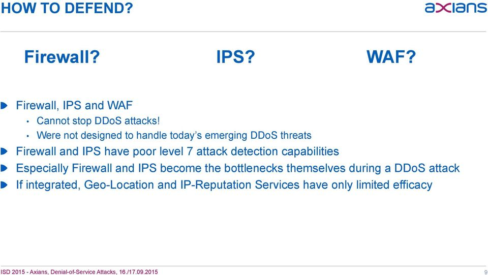 Firewall and IPS have poor level 7 attack detection capabilities!