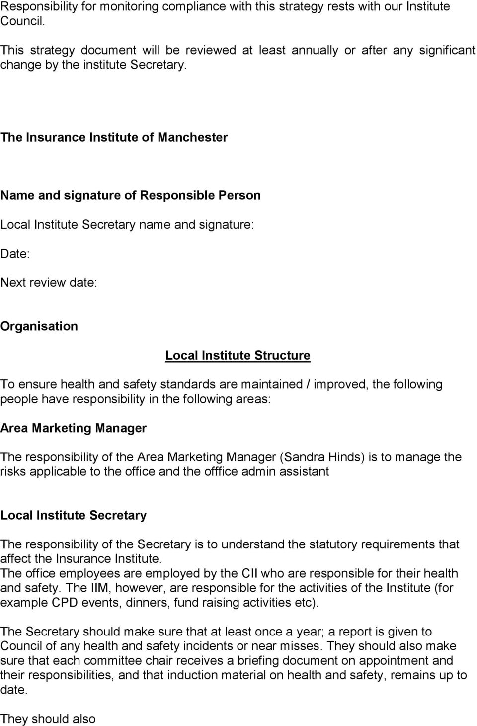 Name and signature of Responsible Person Local Institute Secretary name and signature: Date: Next review date: Organisation Local Institute Structure To ensure health and safety standards are