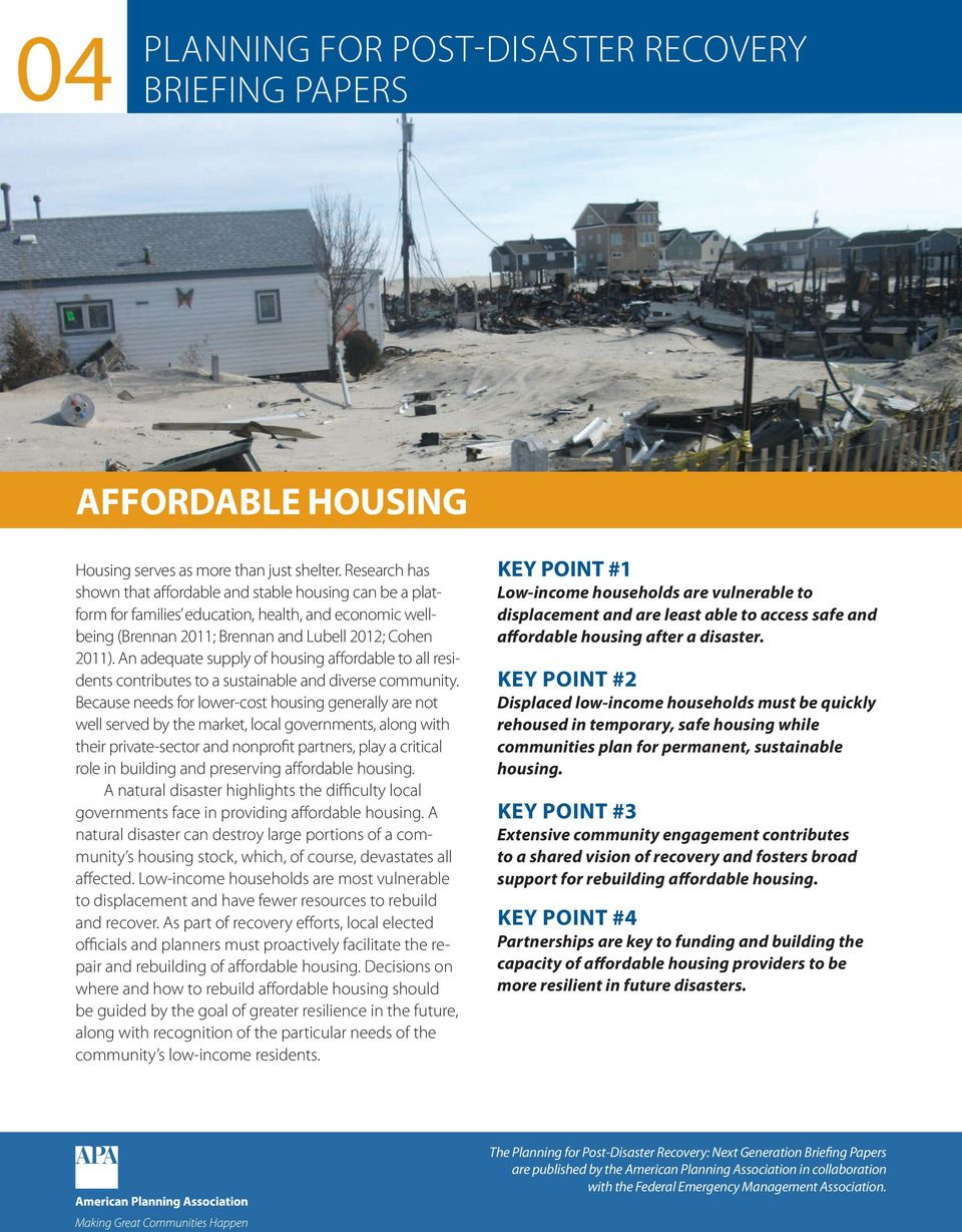 An adequate supply of housing affordable to all residents contributes to a sustainable and diverse community.
