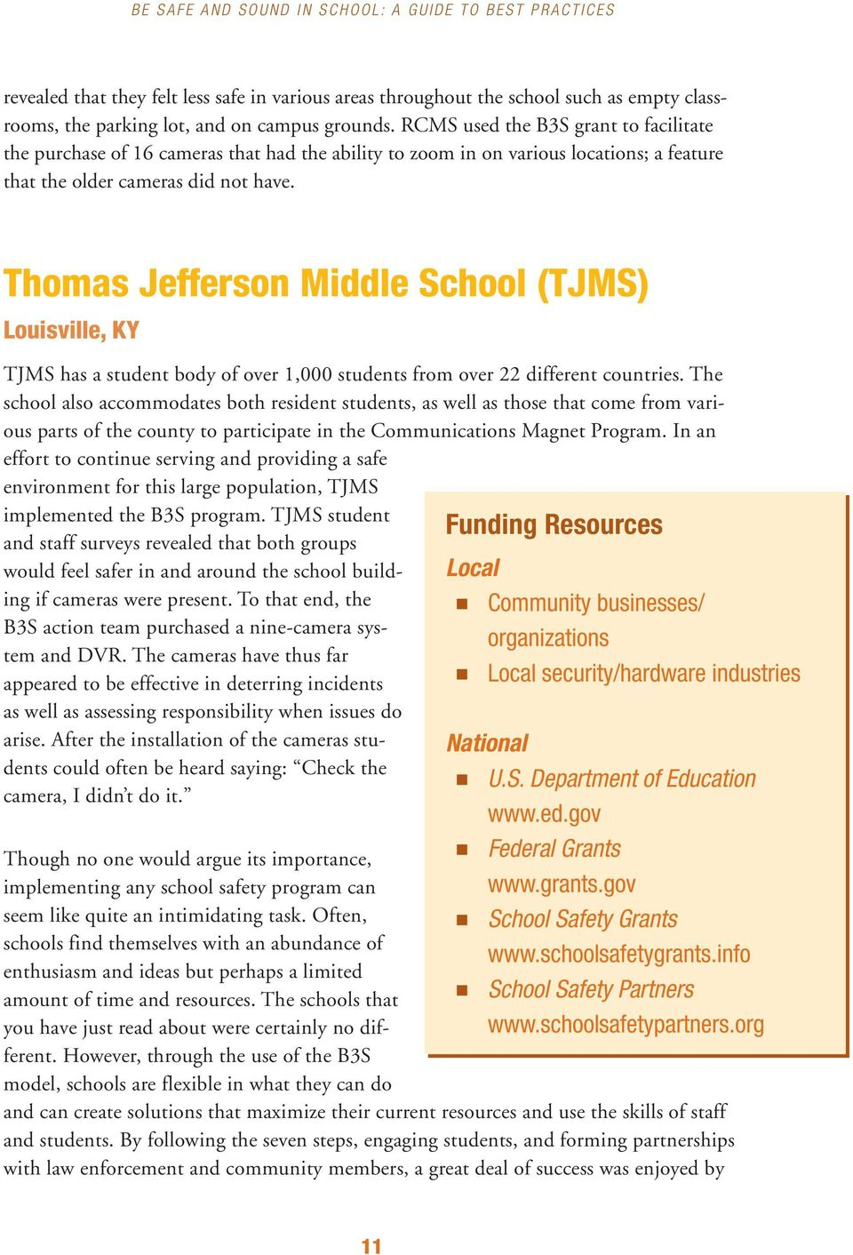 Thomas Jefferson Middle School (TJMS) Louisville, KY TJMS has a student body of over 1,000 students from over 22 different countries.