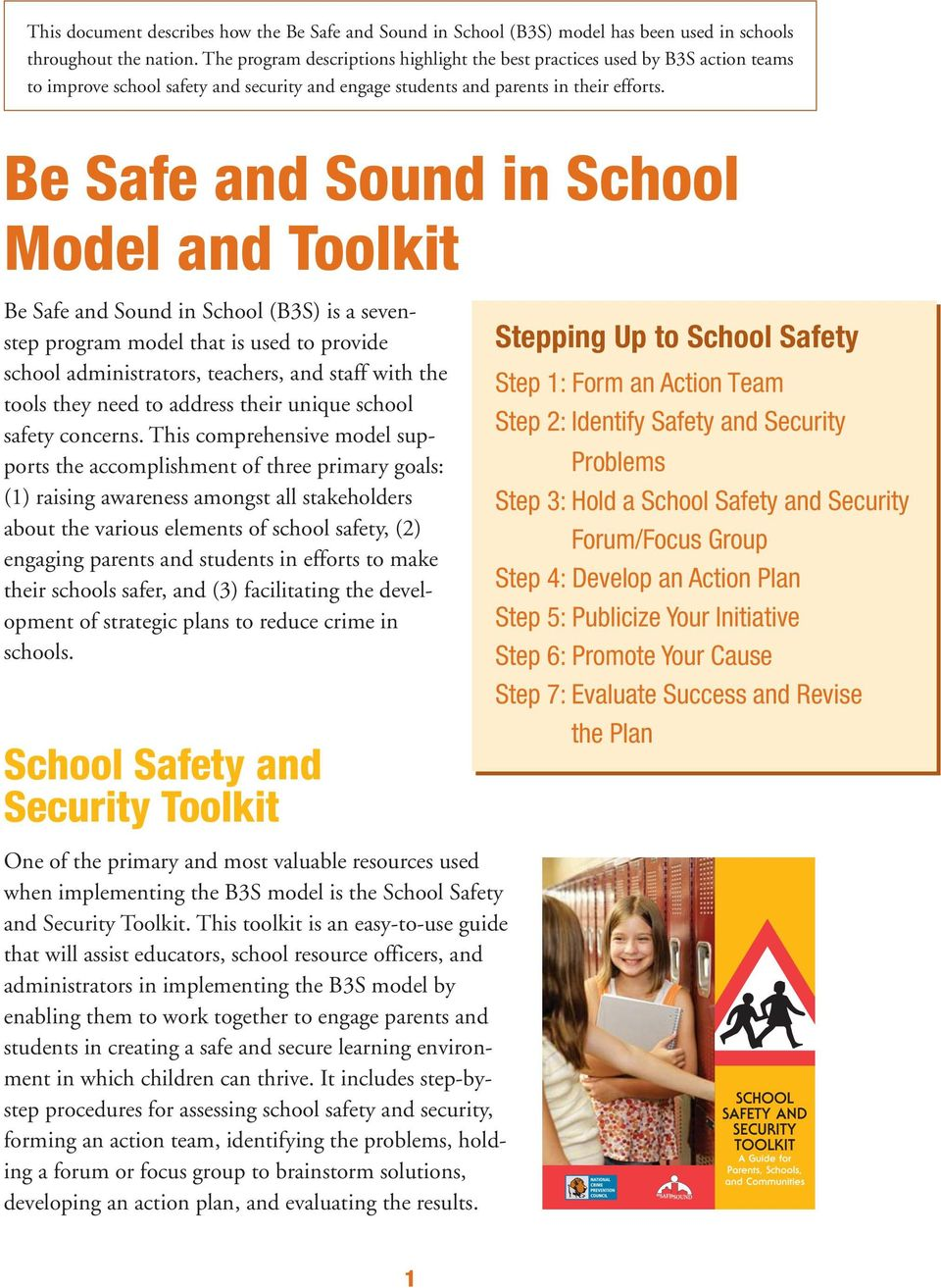 Be Safe and Sound in School Model and Toolkit Be Safe and Sound in School (B3S) is a sevenstep program model that is used to provide school administrators, teachers, and staff with the tools they