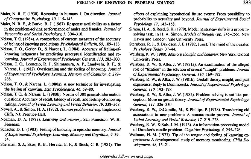 A comparison of current measures of the accuracy of fediag of knomngpredictions. Psychological Bulletin, 95, 109-133. Nelson, X O M Gerler, D., & Narens, L. (1984).