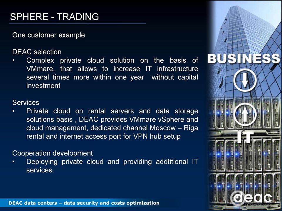 servers and data storage solutions basis, DEAC provides VMmare vsphere and cloud management, dedicated channel Moscow Riga