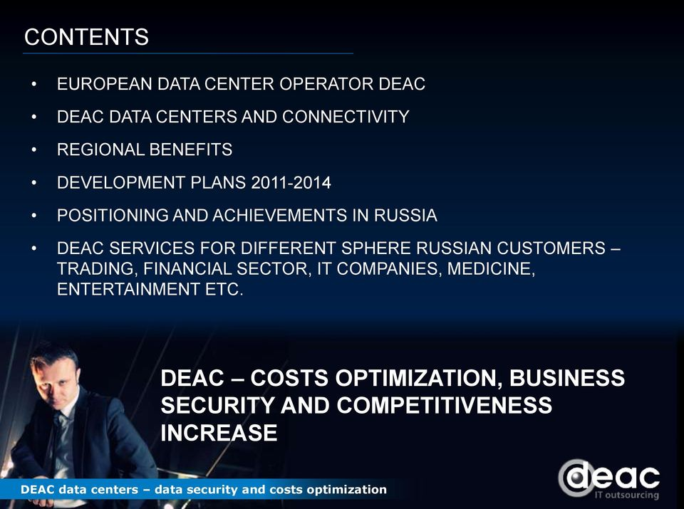 FOR DIFFERENT SPHERE RUSSIAN CUSTOMERS TRADING, FINANCIAL SECTOR, IT COMPANIES, MEDICINE,