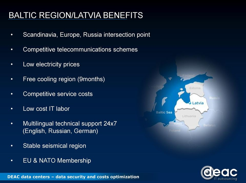 region (9months) Competitive service costs Low cost IT labor Multilingual