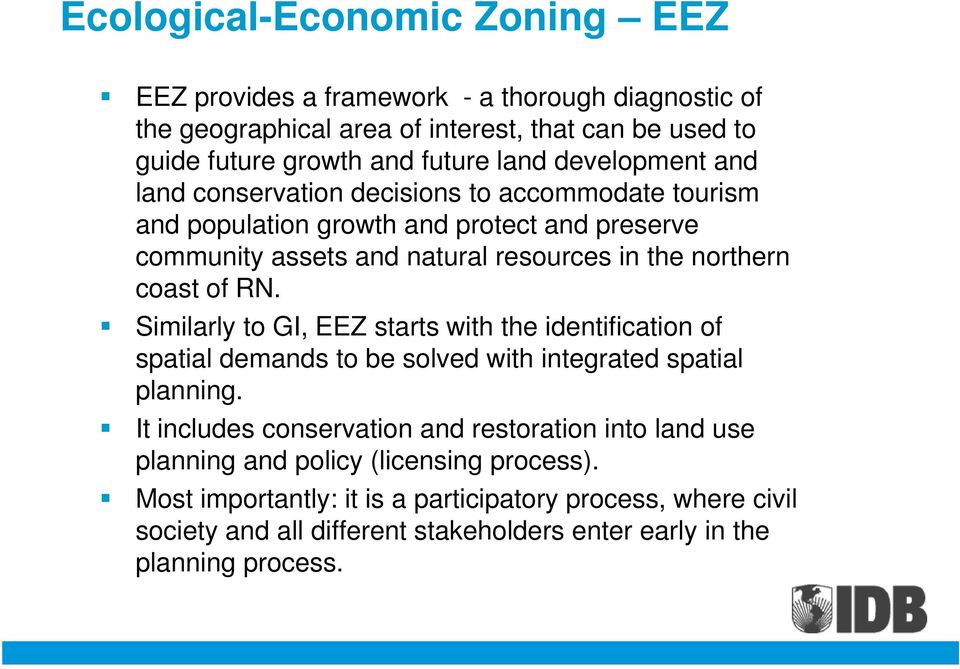 of RN. Similarly to GI, EEZ starts with the identification of spatial demands to be solved with integrated spatial planning.