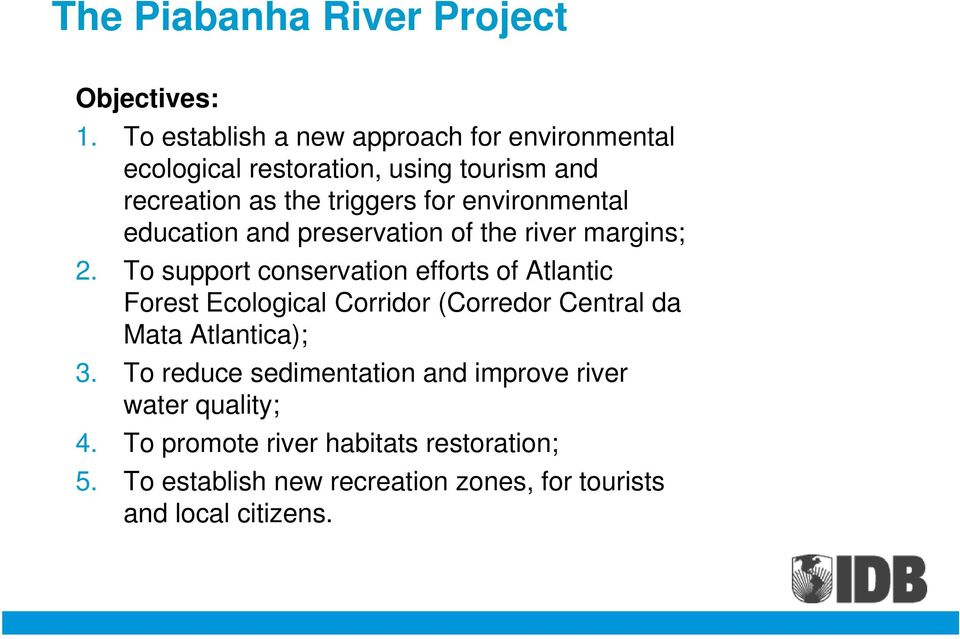 environmental education and preservation of the river margins; 2.