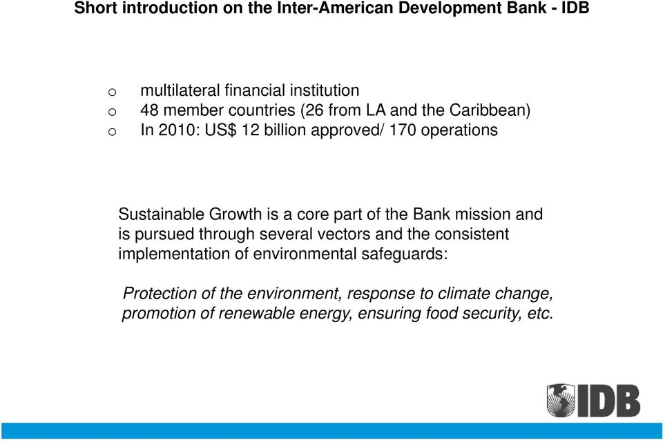 part of the Bank mission and is pursued through several vectors and the consistent implementation of environmental