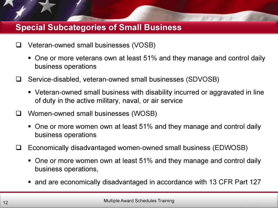 air service Women-owned small businesses (WOSB) One or more women own at least 51% and they manage and control daily business operations Economically disadvantaged women-owned
