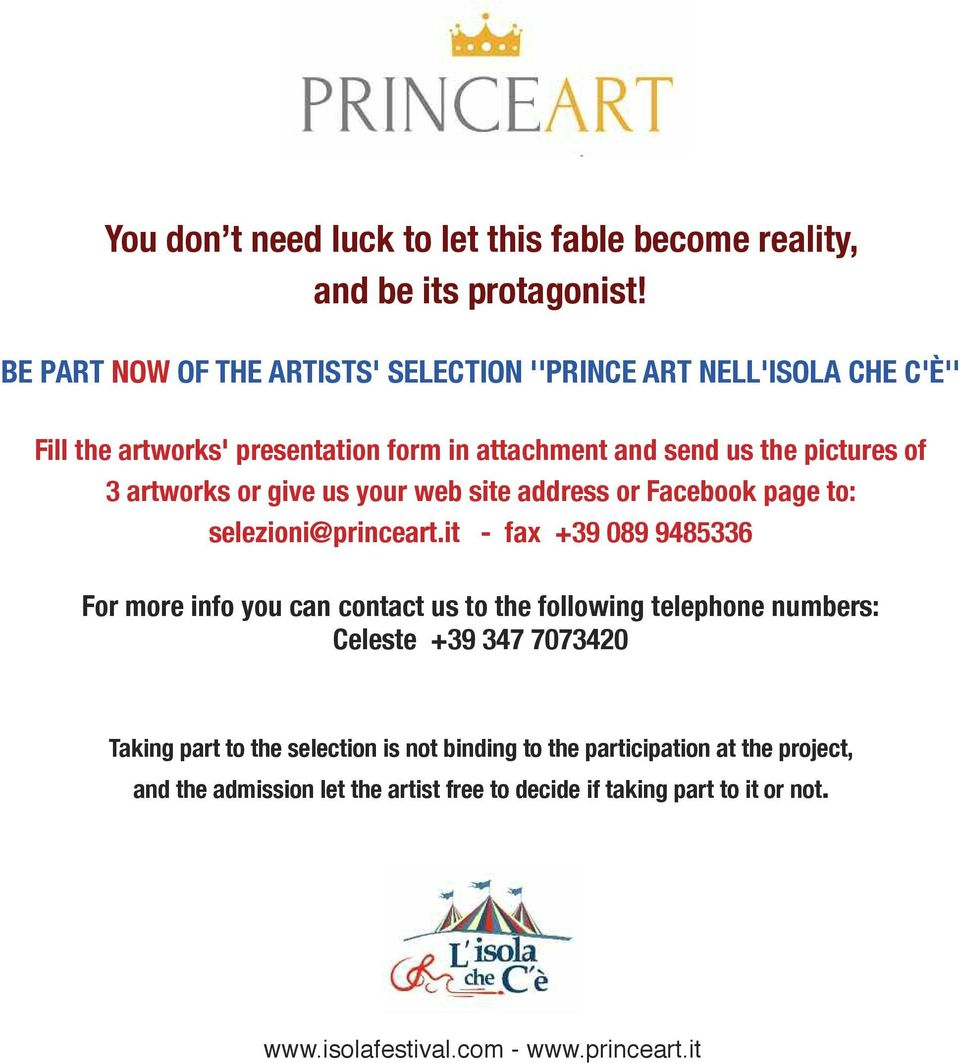 artworks or give us your web site address or Facebook page to: selezioni@princeart.