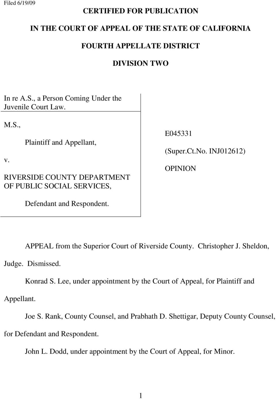 APPEAL from the Superior Court of Riverside County. Christopher J. Sheldon, Judge. Dismissed. Konrad S.