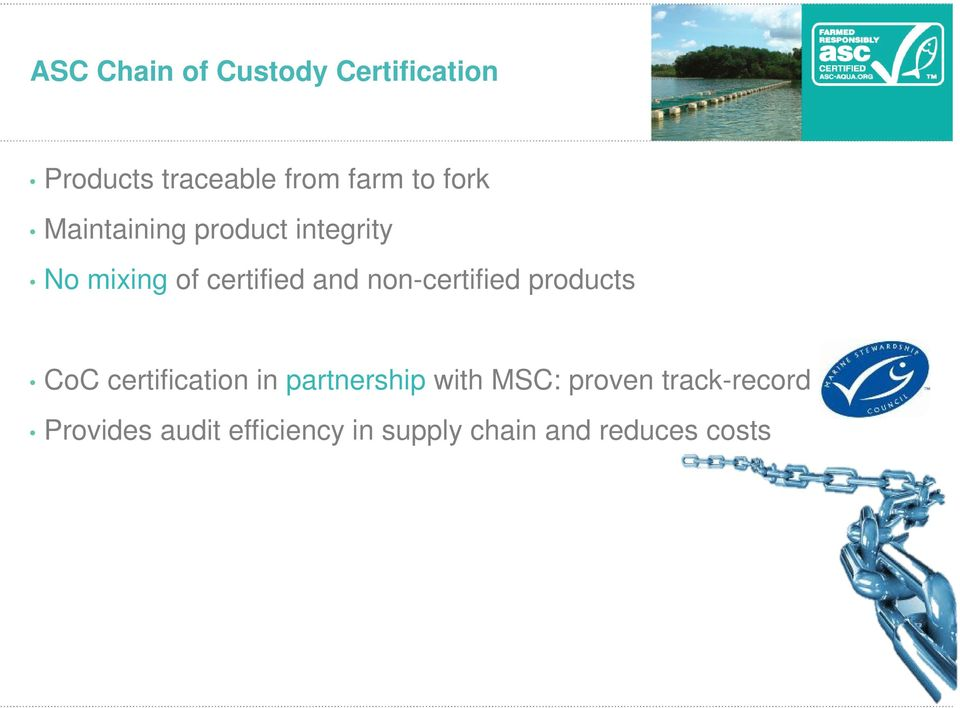 product integrity No mixing of certified and non-certified products CoC certification in