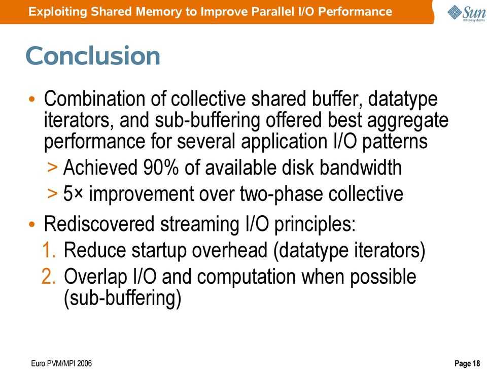 bandwidth > 5 improvement over two-phase collective Rediscovered streaming I/O principles: 1.