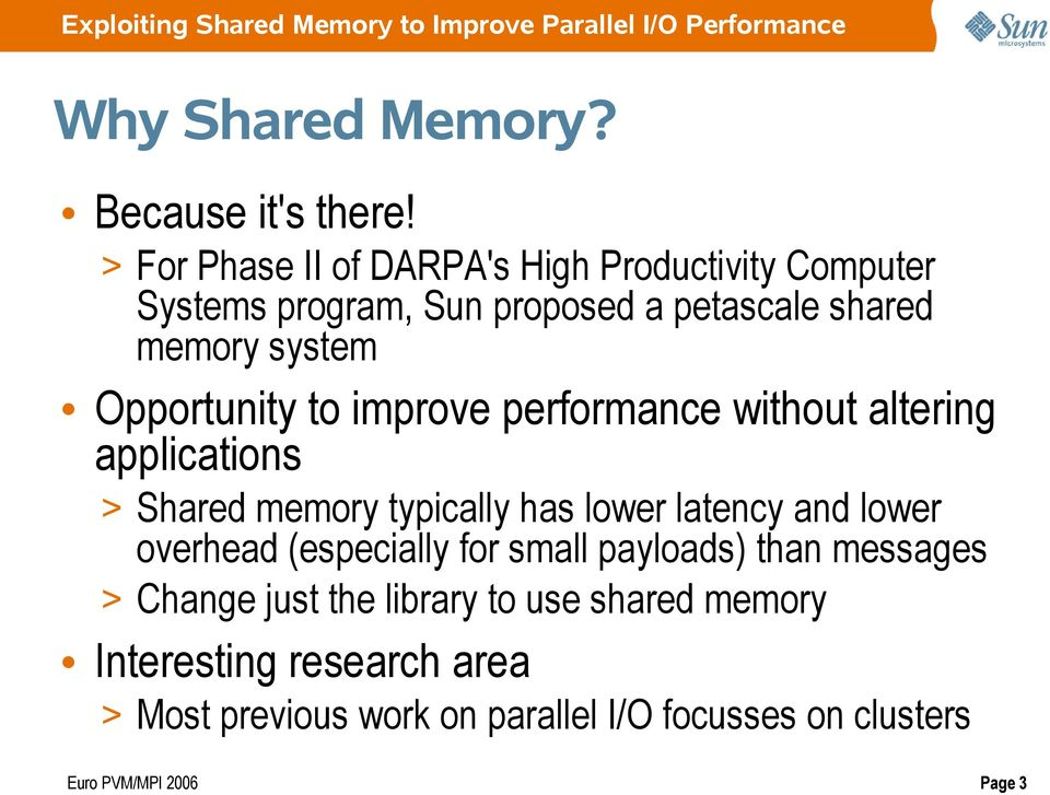 Opportunity to improve performance without altering applications > Shared memory typically has lower latency and