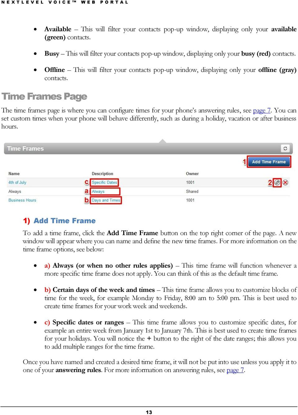 Time Frames Page The time frames page is where you can configure times for your phone s answering rules, see page 7.
