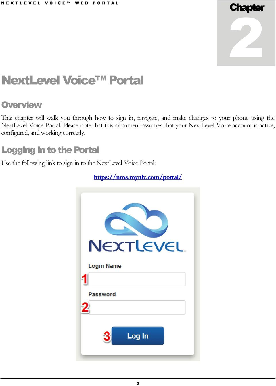Please note that this document assumes that your NextLevel Voice account is active, configured, and