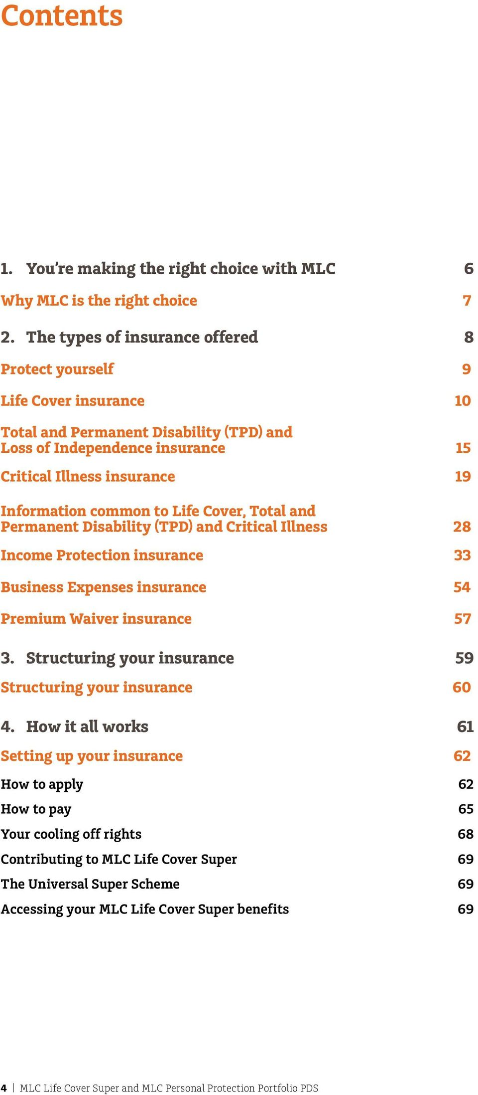 to Life Cover, Total and Permanent Disability (TPD) and Critical Illness 28 Income Protection insurance 33 Business Expenses insurance 54 Premium Waiver insurance 57 3.