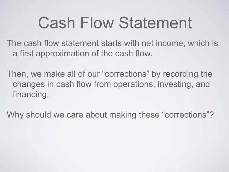 Then, we make all of our corrections by recording the changes in cash