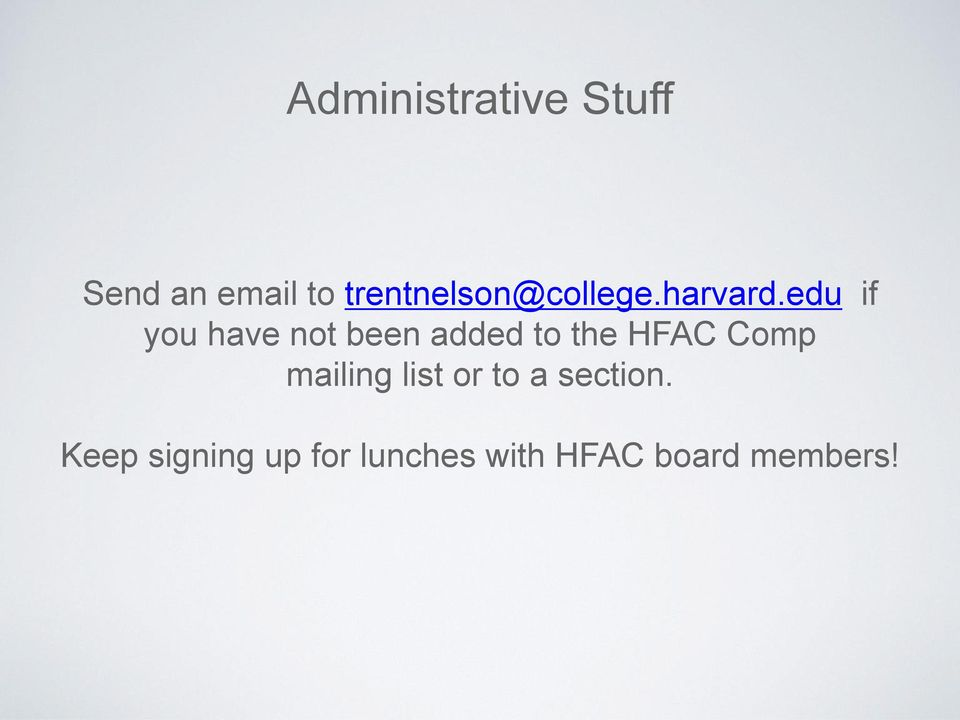 edu if you have not been added to the HFAC Comp