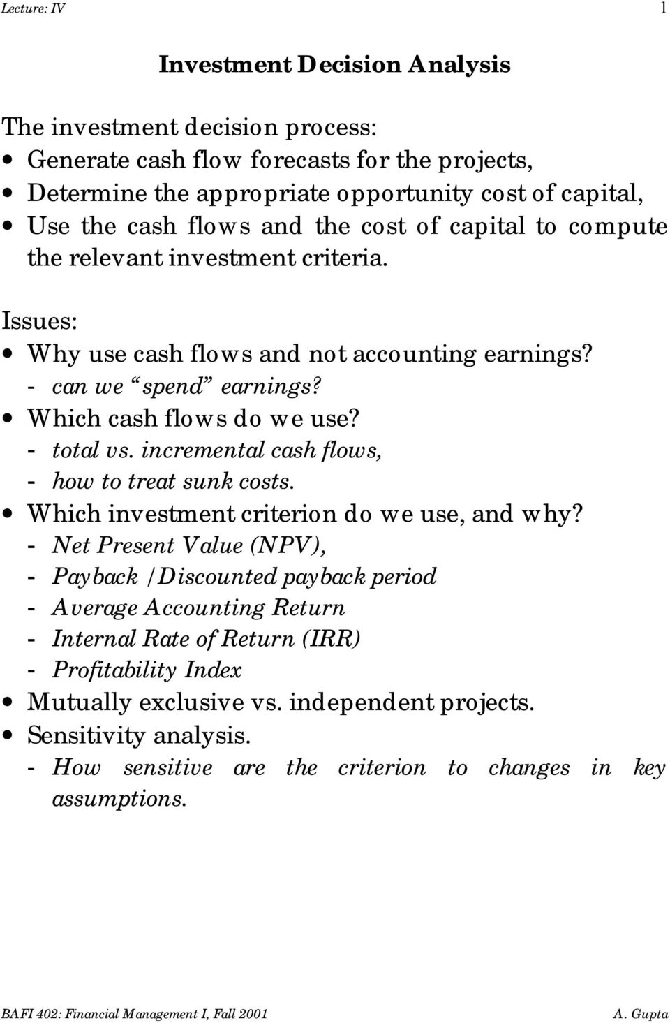 - total vs. incremental cash flows, - how to treat sunk costs. Which investment criterion do we use, and why?