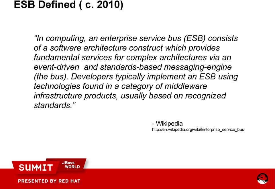 fundamental services for complex architectures via an event-driven and standards-based messaging-engine (the bus).