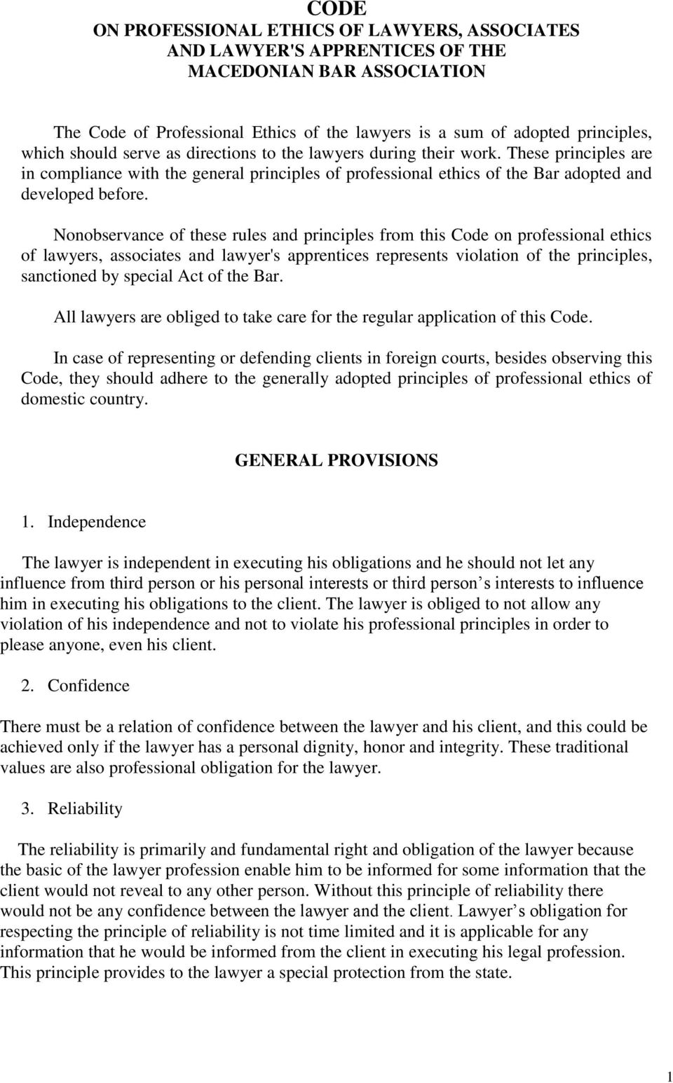 Nonobservance of these rules and principles from this Code on professional ethics of lawyers, associates and lawyer's apprentices represents violation of the principles, sanctioned by special Act of