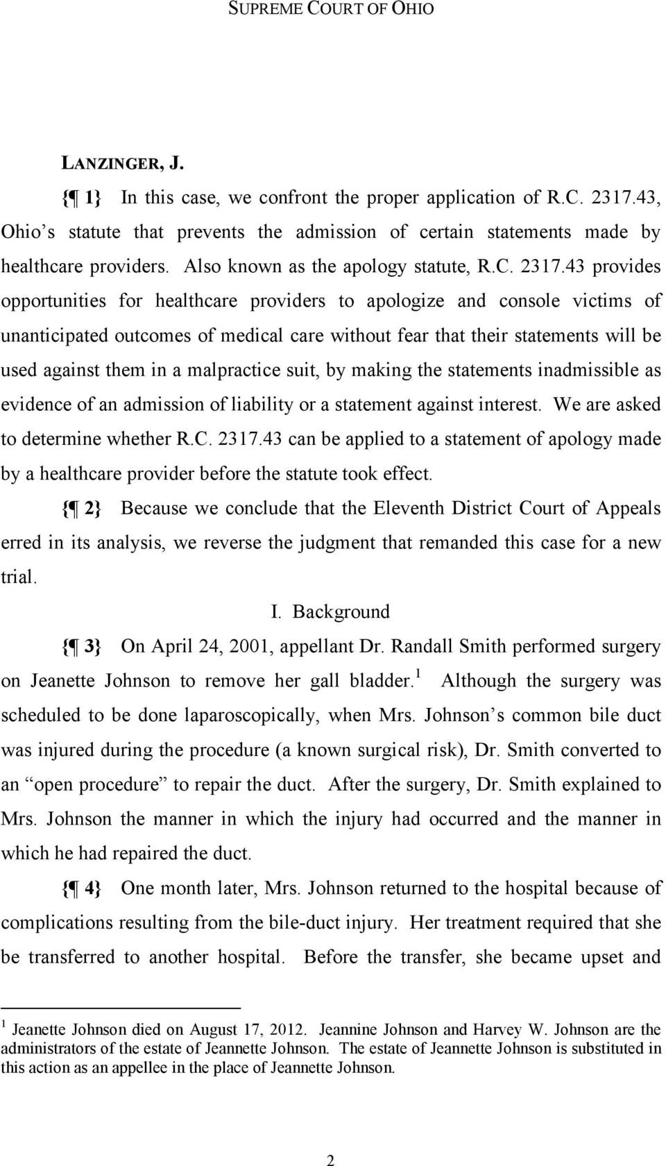 43 provides opportunities for healthcare providers to apologize and console victims of unanticipated outcomes of medical care without fear that their statements will be used against them in a
