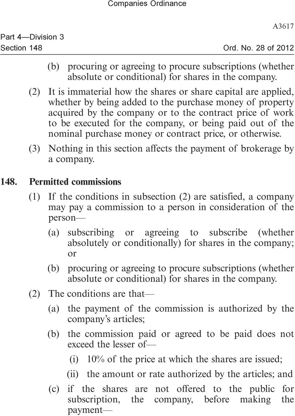 the company, or being paid out of the nominal purchase money or contract price, or otherwise. (3) Nothing in this section affects the payment of brokerage by a company. 148.
