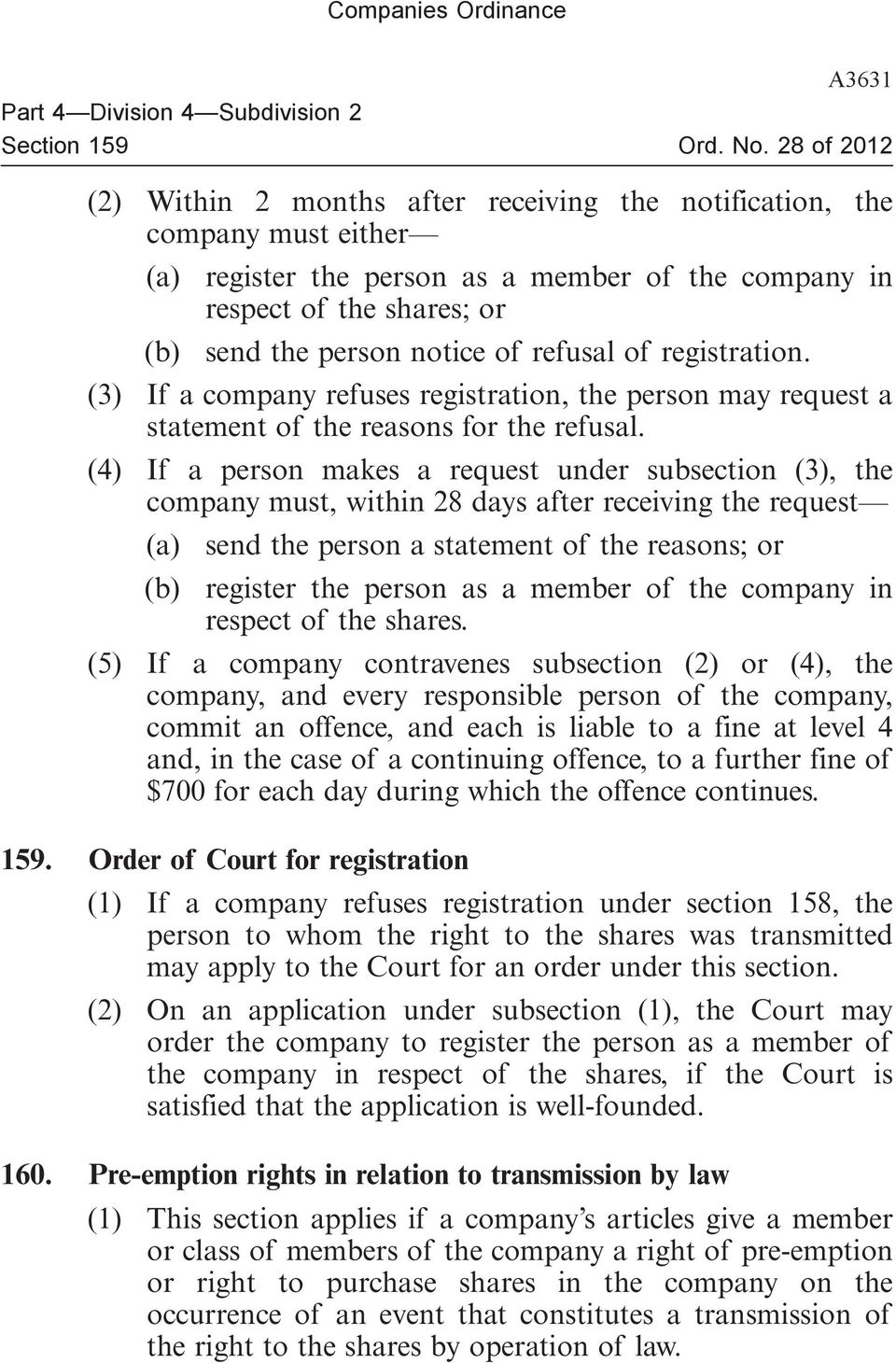 (4) If a person makes a request under subsection (3), the company must, within 28 days after receiving the request (a) send the person a statement of the reasons; or (b) register the person as a