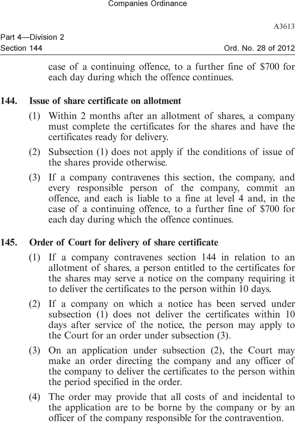 Issue of share certificate on allotment (1) Within 2 months after an allotment of shares, a company must complete the certificates for the shares and have the certificates ready for delivery.