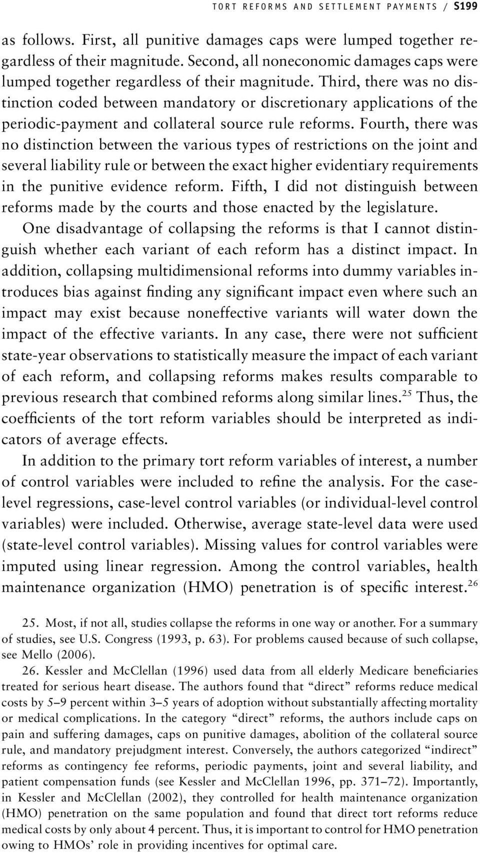 Third, there was no distinction coded between mandatory or discretionary applications of the periodic-payment and collateral source rule reforms.