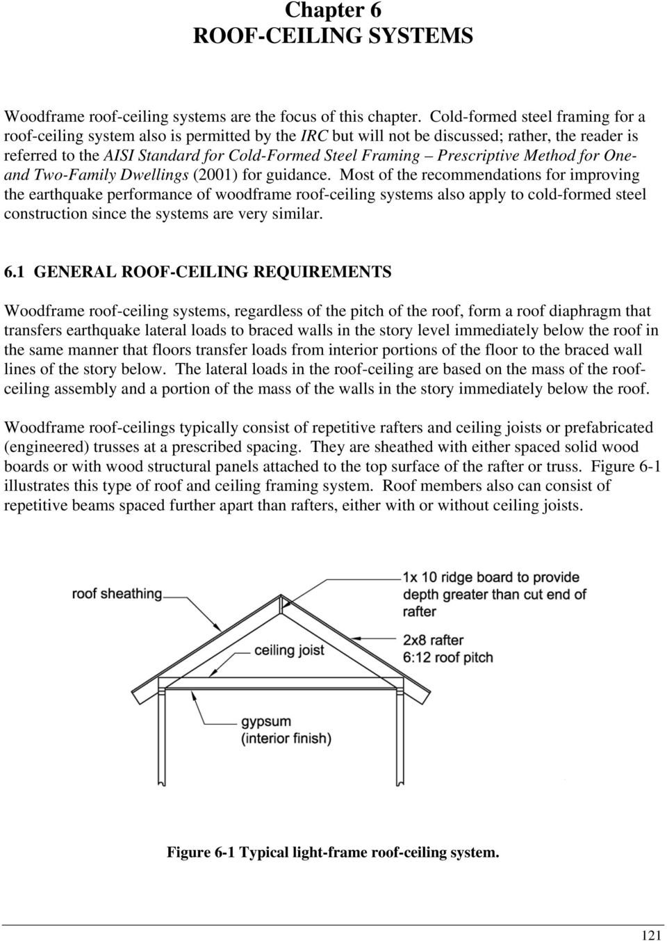 Prescriptive Method for Oneand Two-Family Dwellings (2001) for guidance.