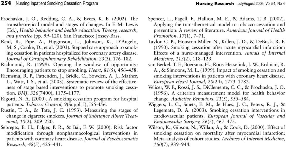 , et al. (2003). Stepped care approach to smoking cessation in patients hospitalized for coronary artery disease. Journal of Cardiopulmonary Rehabilitation, 23(3), 176 182. Richmond, R. (1999).