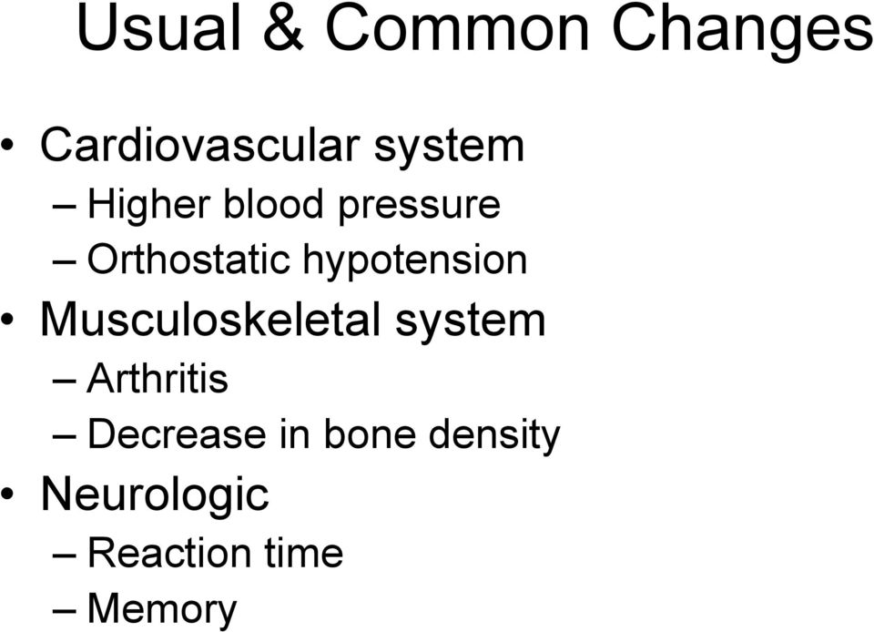 hypotension Musculoskeletal system Arthritis
